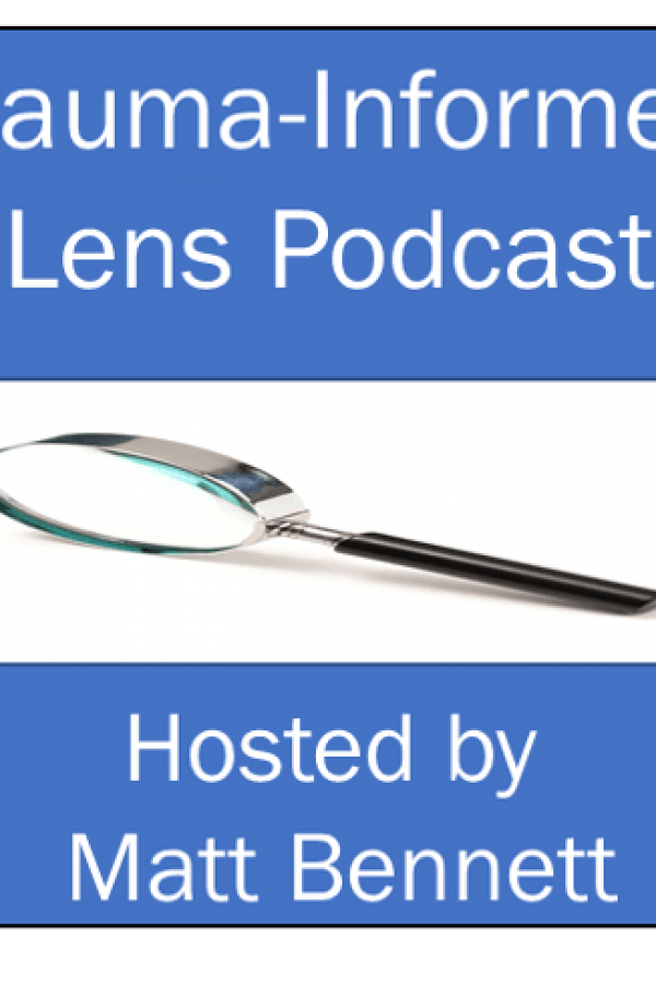 Episode 96: Trauma Informed Lens Reboot!
